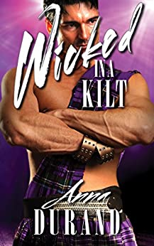 Wicked in a Kilt (Hot Scots Book 2) by [Durand, Anna]