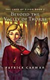 Beyond the Valley of Thorns (Land of Elyon Series)