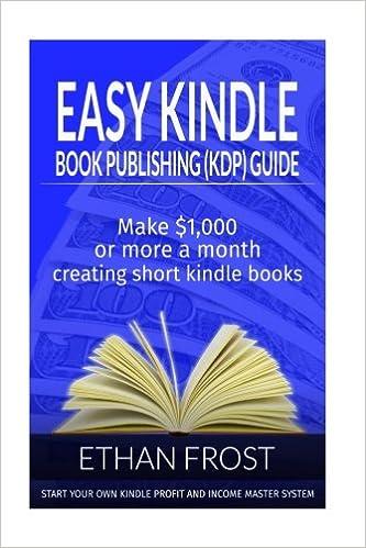 Easy Kindle Book Publishing Kdp Guide Make 1 000 Or