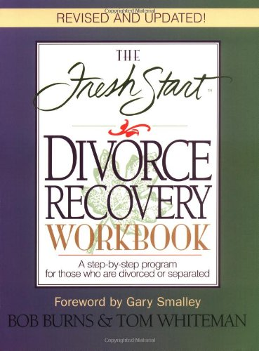 The FRESH START DIVORCE RECOVERY WORKBOOK