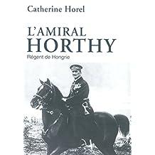 L'amiral Horthy (French Edition)