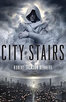City of Stairs (The Divine Cities) by [Bennett, Robert Jackson]