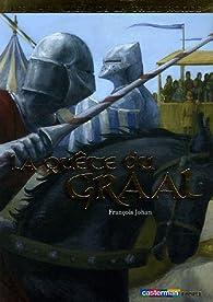 Les chevaliers de la Table ronde, tome 4 : La Quête du Graal par François Johan