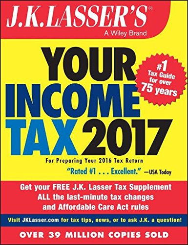 J K  Lassers Your Income Tax 2017  For Preparing Your 2016 Tax Return