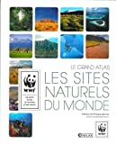 Grand Atlas WWF des sites naturels du monde