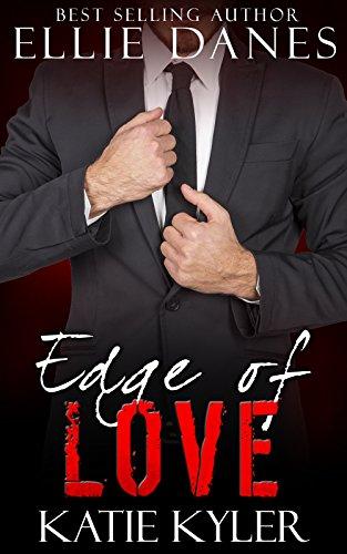 Edge of Love (The Edge Series, Book 6): An Alpha Billionaire Romance