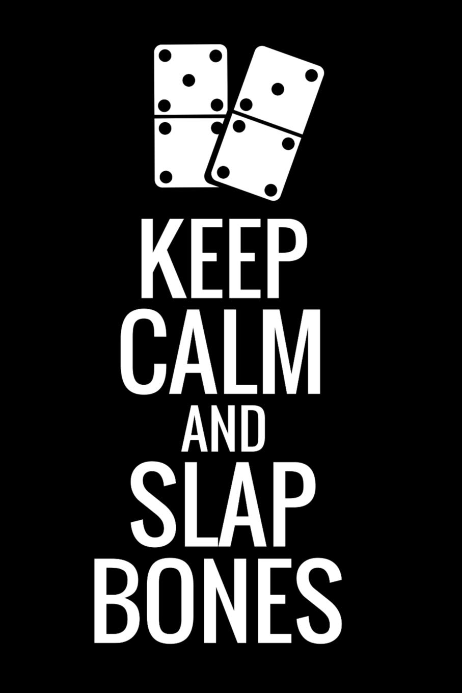 Keep Calm and Slap Bones: Mexican Train Dominoes Score Sheets   Game Record Journal   Gift for Dominoes Players: Amazon.es: Score Book, Dominoes: Libros en idiomas extranjeros