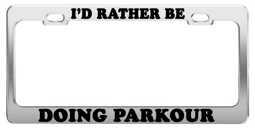 amazon com i d rather be doing parkour license plate frame tag