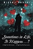 Download Sometimes in Life, It Happens . . !: A Fight for His Future . . A Fight for His True Love . . in PDF ePUB Free Online