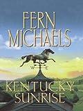Kentucky Sunrise, Fern Michaels, 158724361X