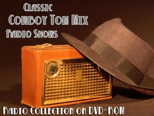 5-classic-cowboy-tom-mix-old-time-radio-broadcasts-on-dvd-over-71-minutes-running-time