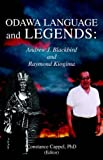 ODAWA LANGUAGE AND LEGENDS: ANDREW J. BLACKBIRD AND RAYMOND KIOGIMA by Constance Cappel front cover