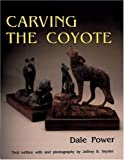 img - for Carving the Coyote book / textbook / text book