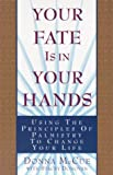 Book cover image for Your Fate Is in Your Hands: Using the Principles of Palmistry to Change Your Life