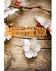 Diabetes Log Book: Blood Sugar Log. Daily Planner. Before & After for Breakfast, Lunch , Dinner, Snacks. Wood Background with Spring Blossom