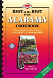 Best of the Best from Alabama Cookbook: Selected Recipes from Alabama's Favorite Cookbooks (Best of the Best Cookbook Series)