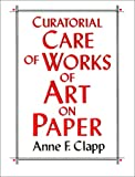 Curatorial Care of Works of Art on Paper