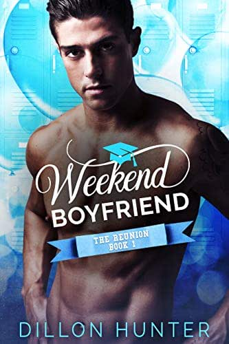 Weekend Boyfriend (The Reunion Book 1)