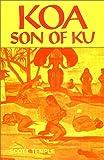 Koa Son of Ku, Scott Temple, 0962016330