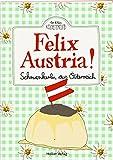 Felix Austria!: Schmankerln aus Österreich (Der kleine Küchenfreund)
