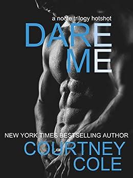 Dare Me: A Nocte Hotshot Novella by [Cole, Courtney]