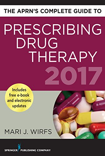 The APRN's Complete Guide to Prescribing Drug Therapy 2017 (Best Selling Phone In The World 2017)