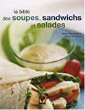 Bible soupes, sandwichs et salades