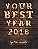 Your Best Year 2018: Productivity Workbook and Online Business Planner