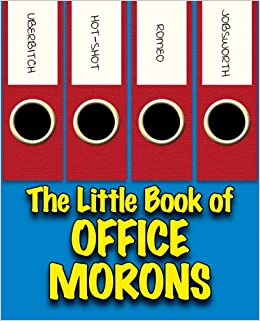 The Little Book of Office Morons