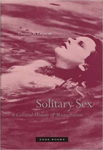 Solitary sex a cultural history of masturbation