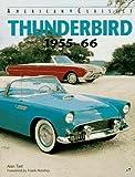 Thunderbird, 1955-1966 (Motorbooks International American Classic Series)