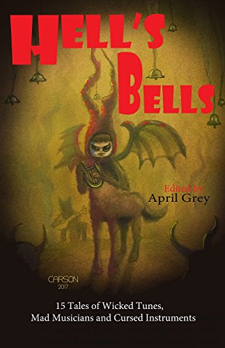 Hell's Bells: Wicked Tunes, Mad Musicians and Cursed Instruments (Hell's Series Book - Grey Mitch