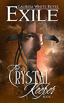 Exile (The Crystal Keeper Book 1) by [Reyes, Laurisa White]