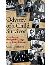 Odyssey of a Child Survivor: From Latvia Through the Camps to the United States