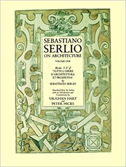Sebastiano Serlio on Architecture Volume 1