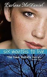 Six Months to Live (Dawn Rochelle Novels)