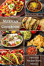 Mexican Cookbook: Delicious Recipes from Mexico (Mexican Diet) (English Edition)