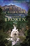 The Legend of Broken, Caleb Carr, 0812984528