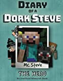 img - for Diary of a Minecraft Dork Steve Book 2: The Hero (An Unofficial Minecraft Diary Book) (Volume 2) book / textbook / text book