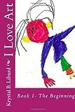 I Love Art, Krystal B. Liburd, Faithe Reid-Liburd, 1499521650