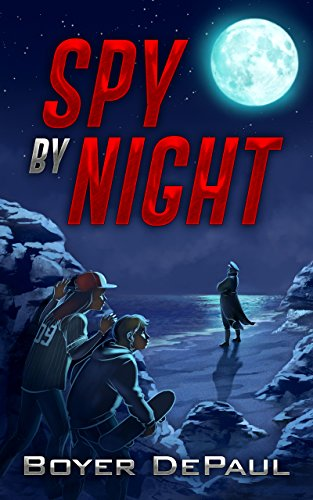 Spy By Night: The Teenage Detectives Adventure Series by [DePaul, Boyer]