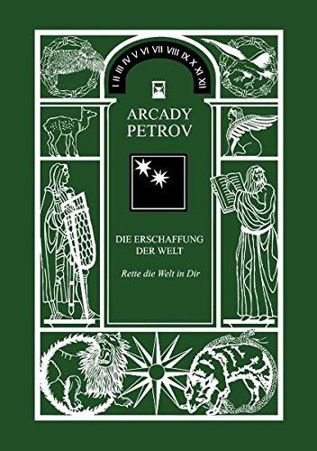 """Erschaffung der Welt, BAND 2 """"Rette die Welt in Dir"""" Taschenbuch – 1. April 2014 Arcady Petrov Books on Demand 3735717810 Esoterik"""