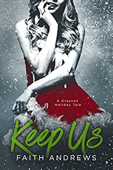 Keep Us: A Grayson Holiday Novella (The Grayson Sibling Series Book 3) by [Andrews, Faith]