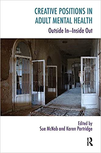 Book Creative Positions in Adult Mental Health: Outside In-Inside Out (Systemic Thinking and Practice Series)