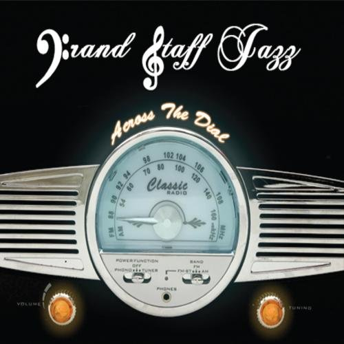 Grand Staff Jazz   Across The Dial Dial Grande