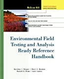 Environmental Field Testing and Analysis Ready Reference Handbook, Gershon Shugar and Donald Drum, 007173791X