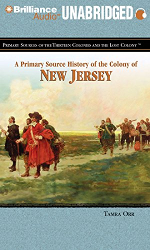 A Primary Source History of the Colony of New Jersey (Primary Sources of the Thirteen Colonies and the Lost Colony)