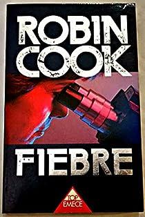 Fiebre par Robin Cook