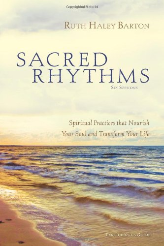 Download Sacred Rhythms Participant's Guide: Spiritual Practices that Nourish Your Soul and Transform Your Life pdf