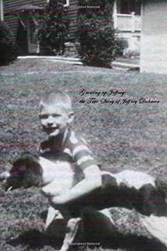 Growing up Jeffrey: the True Story of Jeffrey Dahmer